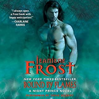 Bound by Flames     Night Prince, Book 3              By:                                                                                                                                 Jeaniene Frost                               Narrated by:                                                                                                                                 Tavia Gilbert                      Length: 8 hrs and 4 mins     3,465 ratings     Overall 4.7