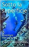 Sotto la superficie: Avventure marinaresche (Racconti di mare Vol. 2)