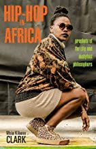 Hip-Hop in Africa: Prophets of the City and Dustyfoot Philosophers (Ohio RIS Global Series)