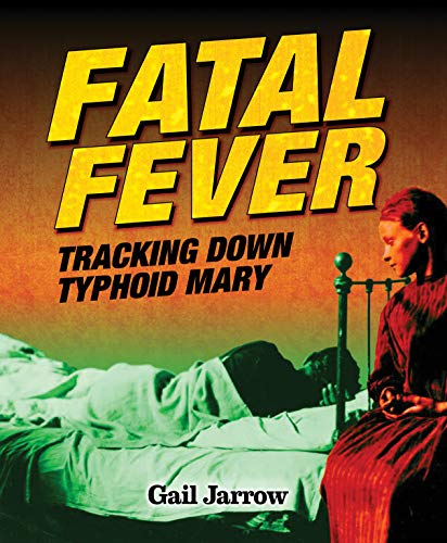 Fatal Fever: Tracking Down Typhoid Mary (English Edition)