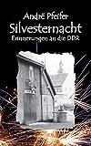 Silvesternacht: Erinnerungen an die DDR