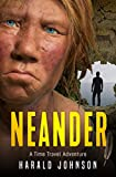 NEANDER: A Time Travel Adventure (The Neanderthal Series – Book 1)