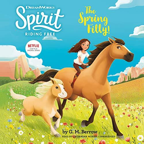 Spirit Riding Free: The Spring Filly! (The Spirit Riding Free Series)