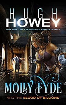 Molly Fyde and the Blood of Billions (The Bern Saga Book 3) by [Hugh Howey]