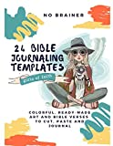 24 Bible Journaling Templates: No Brainer, colorful, ready-made art and bible verses to cut, paste and journal. Girls of Faith.