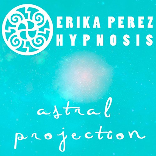 Proyeccion Astral Hipnosis [Astral Projection Hypnosis] audiobook cover art