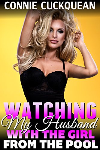 Watching My Husband With The Girl From The Pool : Cuckqueans 3 (Threesome Erotica BDSM Erotica Cuckquean Erotica Voyeur Erotica Lesbian Erotica) (English Edition)