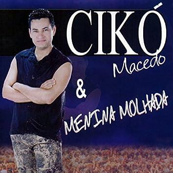 Cikó Macedo & Menina Molhada