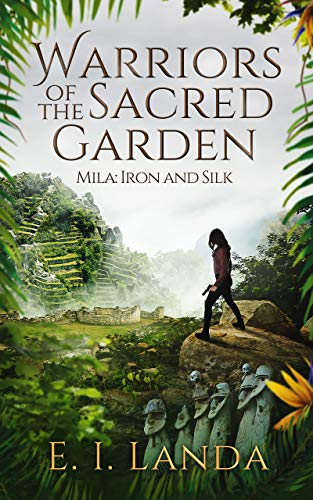 Warriors of the Sacred Garden : Mila: Iron and Silk
