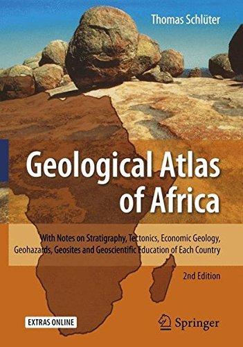 Download Geological Atlas Of Africa: With Notes On Stratigraphy, Tectonics, Economic Geology, Geohazards, Geosites And Geoscientifi... 