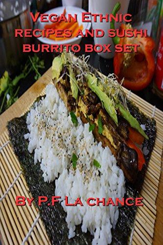 Vegan ethnic recipes and Sushi burrito box set of two books (English Edition)