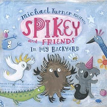 """Spikey & Friends """"In My Backyard"""""""