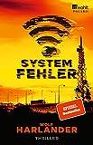 Systemfehler: Thriller von Wolf Harlander