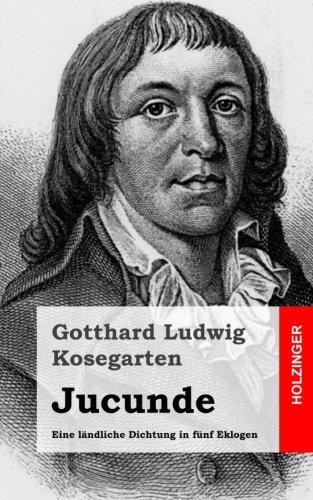 Jucunde: Eine ländliche Dichtung in fünf Eklogen