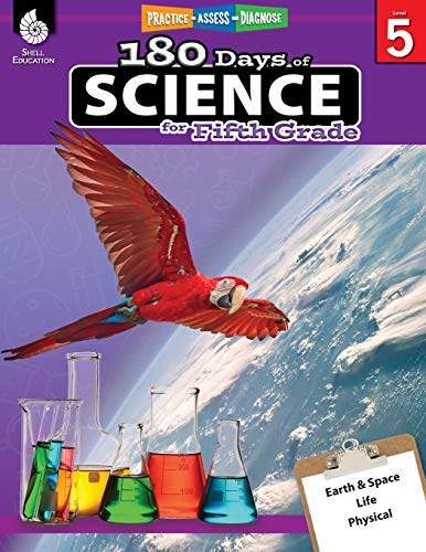 180 Days of Science: Grade 5 - Daily Science Workbook for Classroom and Home, Cool and Fun Interactive Practice, Elementary School Level Activities ... Challenging Concepts (180 Days of Practice)