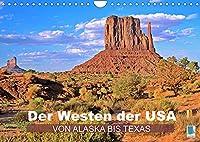 Der Westen der USA - von Alaska bis Texas (Wandkalender 2022 DIN A4 quer): Weites Land im Westen von Nordamerika (Monatskalender, 14 Seiten )