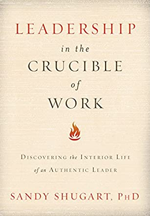 Leadership in the Crucible of Work