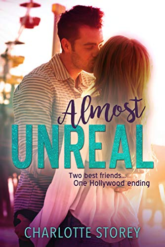 Almost Unreal: A Best Friends to Lovers Romance