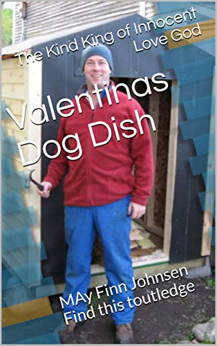 Valentinas Dog Dish: MAy Finn Johnsen Find this toutledge (Creator Books Book 1) (English Edition)