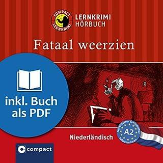 Fataal weerzien     Compact Lernkrimis - Niederländisch A2              Autor:                                                                                                                                 Rheate Wormgoor                               Sprecher:                                                                                                                                 Monique van Diepen                      Spieldauer: 1 Std. und 4 Min.     33 Bewertungen     Gesamt 4,6