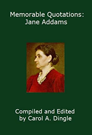Memorable Quotations: Jane Addams (English Edition)