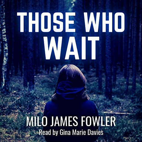 Those Who Wait Audiobook By Milo James Fowler cover art