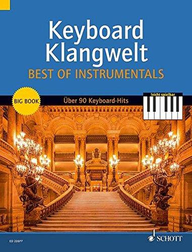 Keyboard Klangwelt Best Of Instrumentals: Das Beste aus Keyboard Klangwelt. Über 90 leichte Keyboard-Hits: Keyboard-Klassiker, Walzer uvm.. Band 2. Keyboard.