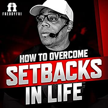 How To Overcome Setbacks In Life (Motivational Speech)