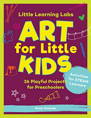 Little Learning Labs: Art for Little Kids, abridged edition:26 Playful Projects for Preschoolers; Activities for STEAM Learners (English Edition)