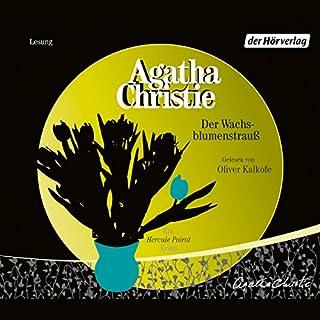 Der Wachsblumenstrauß                   Autor:                                                                                                                                 Agatha Christie                               Sprecher:                                                                                                                                 Oliver Kalkofe                      Spieldauer: 3 Std. und 34 Min.     259 Bewertungen     Gesamt 4,4