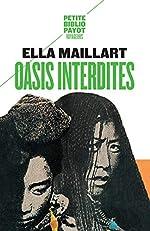 Oasis interdites - De Pékin au Cachemire, une femme à travers l'Asie centrale en 1935 d'Ella Maillart