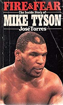 Fire And Fear: The Inside Story Of Mike Tyson 0352325852 Book Cover