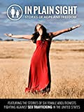 In Plain Sight: Stories of Hope and Freedom