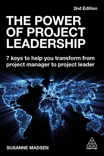 The Power of Project Leadership: 7 Keys to Help You Transform from Project Manager to Project Leader (English Edition)