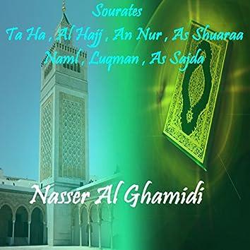 Sourates Ta Ha , Al Hajj , An Nur , As Shuaraa , Naml , Luqman , As Sajda (Quran)