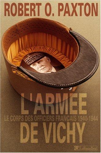 L'Armée de Vichy : Le Corps des officiers français