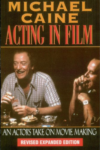 Acting in Film: An Actor's Take on Movie Making (English Edition)