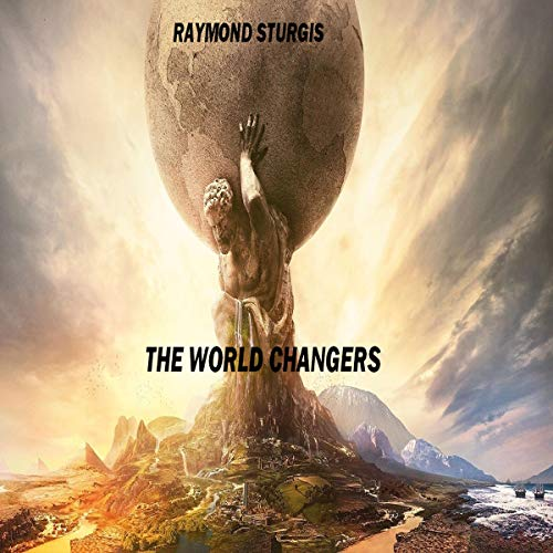 The World Changers: Standing Tall in These Changing Times Titelbild