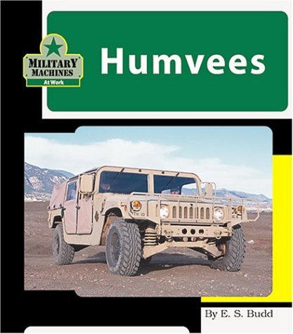 Humvees (Machines at Work; Military Machines) by E. S. Budd (2001-08-02)