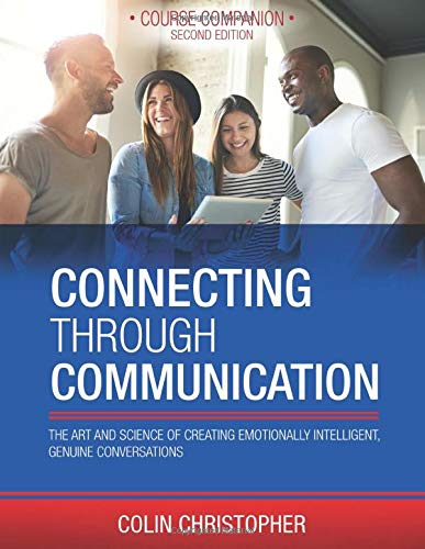 Download Connecting Through Communication: The Art and Science of Creating Emotionally Intelligent, Genuine Conversations 199913351X