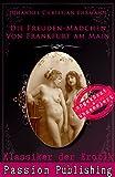 Klassiker der Erotik 71: Die Freuden-Mädchen von Frankfurt am Main: ungekürzt und unzensiert