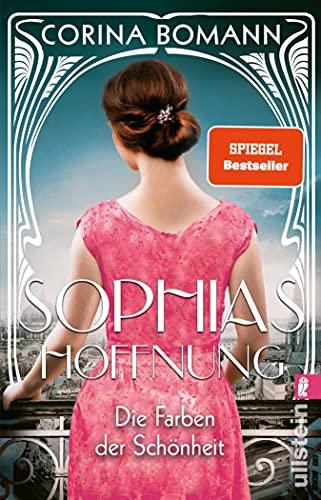 Die Farben der Schönheit – Sophias Hoffnung: Die Sophia-Saga Band 1