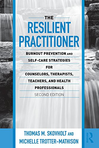 The Resilient Practitioner: Burnout Prevention and...