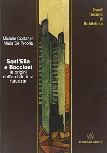 Sant'Elia e Boccioni. Le origini dell'architettura futurista