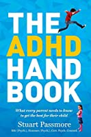 The ADHD Handbook: What every parent needs to know to get the best for their child