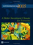World Development Report 2005: A Better Investment Climate for Everyone