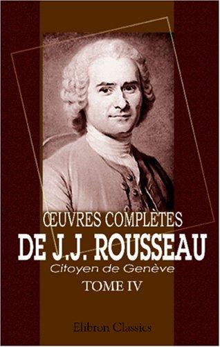 Œuvres complètes de J.J. Rousseau, citoyen de Genève: Tome IV. Nouvelle Héloïse. Tome 2