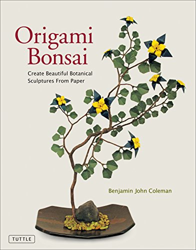 Coleman, B: Origami Bonsai: Create Beautiful Botanical Sculptures from Paper: Origami Book with 14 Beautiful Projects and Instructional DVD Video (Book & DVD)