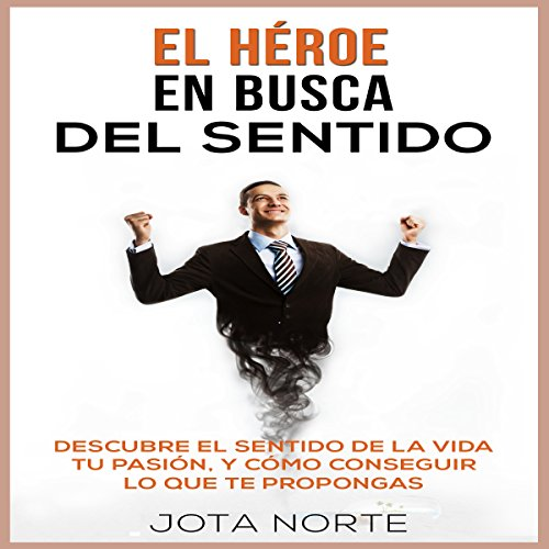 El Héroe en Busca del Sentido [The Hero in Search of Meaning] audiobook cover art