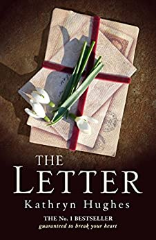 The Letter: Absolutely heartbreaking World War 2 love story by [Kathryn Hughes]